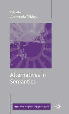 Alternatives in Semantics Anamaria Falaus