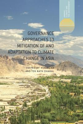 Governance Approaches to Mitigation of and Adaptation to Climate Change in Asia Huong Ha