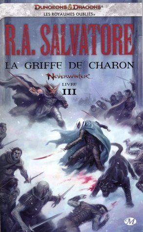 La griffe de Charon (Neverwinter, #3) R.A. Salvatore