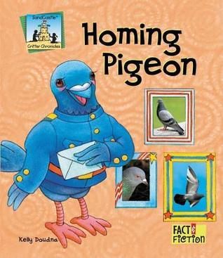 Homing Pigeon  by  Kelly Doudna