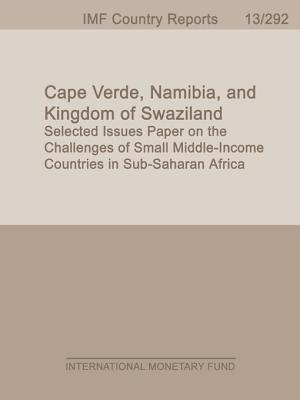 Cape Verde, Namibia, and Kingdom of Swaziland: Selected Issues Paper on the Challenges of Small Middle-Income Countries in Sub-Saharan Africa International Monetary Dept