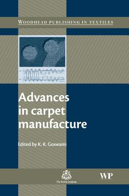Advances in Carpet Manufacture  by  K K Goswami