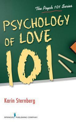Psychology of Love 101 Karin Sternberg