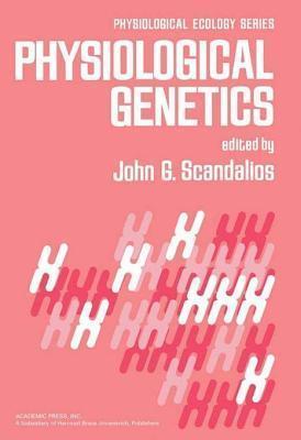 Physiological Genetics John G. Scandalios