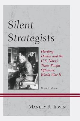 Silent Strategists  by  Manley R Irwin