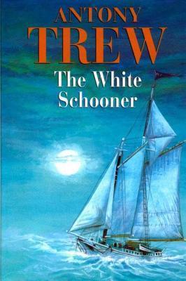 The White Schooner  by  Anthony Trew