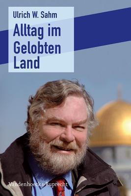 Alltag Im Gelobten Land Ulrich W Sahm