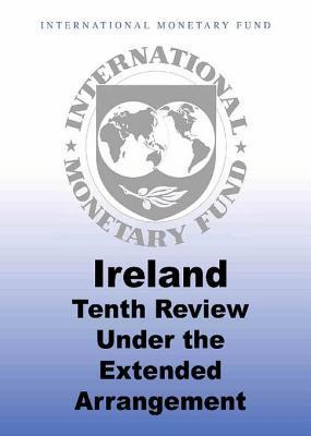 Ireland: Tenth Review Under the Extended Arrangement  by  International Monetary Fund
