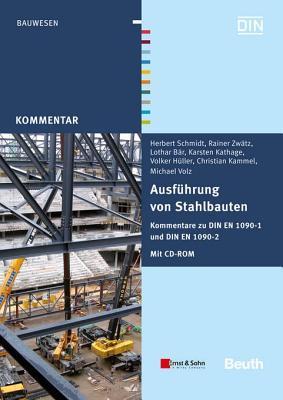 Ausfhrung Von Stahlbauten: Kommentare Zu Din En 1090-1 Und Din En 1090-2  by  Christian Kammel