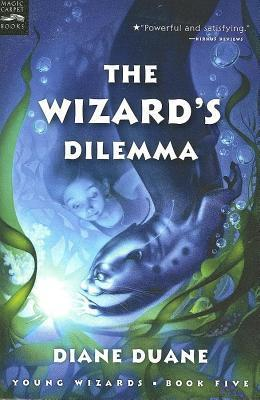 Wizards Dilemma: The Fifth Book in the Young Wizards Series Diane Duane