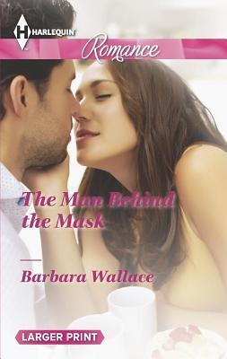 Man Behind the Mask  by  Barbara  Wallace