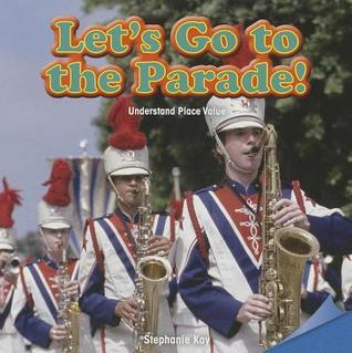 Lets Go to the Parade!  by  Stephanie Kay