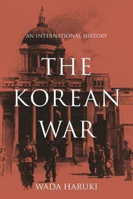 Korean War: An International History  by  Wada Haruki