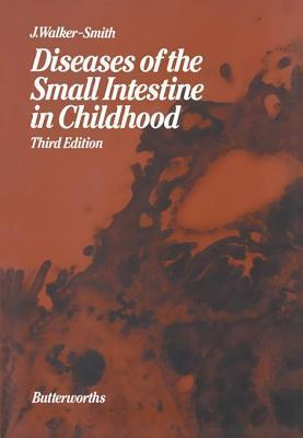 Diseases of the Small Intestine in Childhood John A Walker-Smith