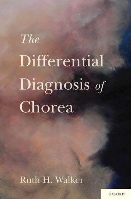 The Differential Diagnosis of Chorea  by  Ruth H. Walker