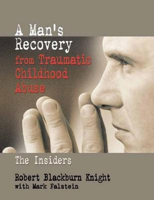 A Mans Recovery from Traumatic Childhood Abuse: The Insiders  by  Mark Falstein