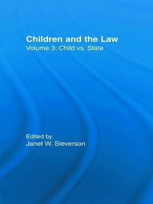 Child vs. State: Children and the Law  by  Janet W Steverson