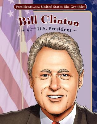 Bill Clinton: 42nd U.S. President  by  Joeming Dunn