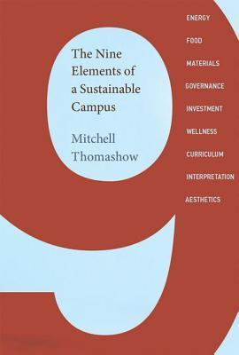 The Nine Elements of a Sustainable Campus  by  Mitchell Thomashow