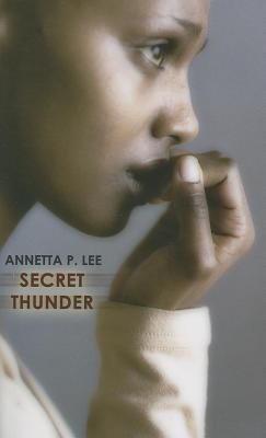 Secret Thunder Annetta P. Lee