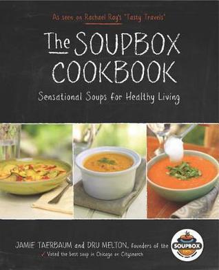 Soupbox Cookbook: Sensational Soups for Healthy Living Dru Melton