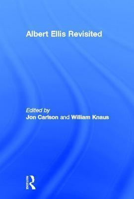 Albert Ellis Revisited  by  Jon Carlson