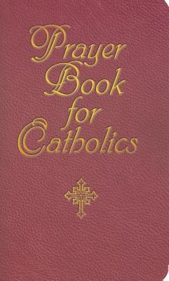 Prayer Book for Catholics  by  Jacquelyn Lindsey