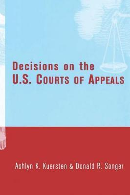 Decisions on the U.S. Courts of Appeals  by  Ashlyn Kuersten