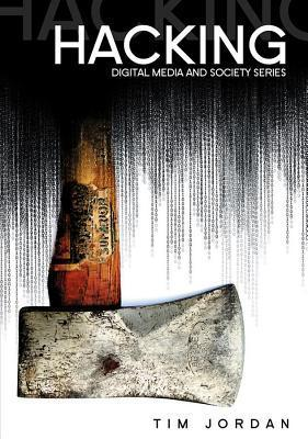 Hacking: Digital Media and Technological Determinism  by  Tim Jordan