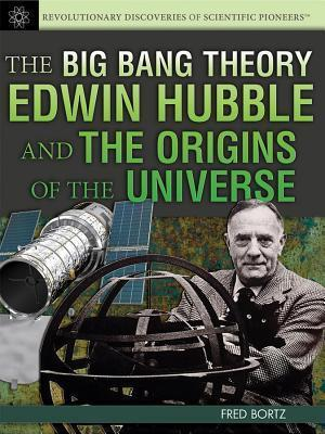 Big Bang Theory: Edwin Hubble and the Origins of the Universe  by  Fred Bortz