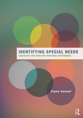 Identifying Special Needs: Checklists for Profiling Individual Differences  by  Glynis Hannell