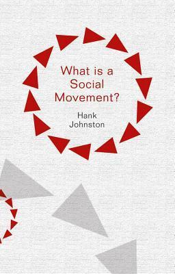 What Is a Social Movement  by  Hank Johnston