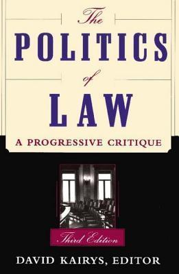 Politics of Law: A Progressive Critique, Third Edition David Kairys