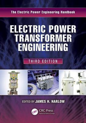 Electric Power Transformer Engineering, Third Edition James H. Harlow
