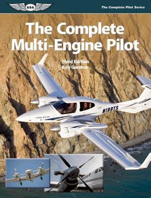The Complete Multi-Engine Pilot Bob Gardner