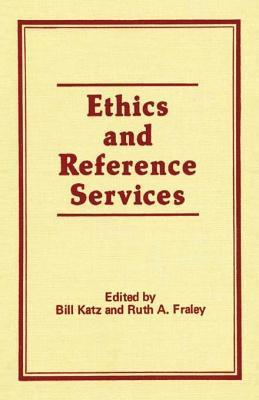 Ethics and Reference Services Linda S. Katz