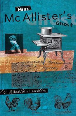 Miss McAllisters Ghost  by  Elizabeth Fensham