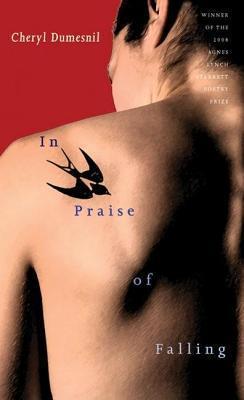 In Praise of Falling  by  Cheryl Dumesnil