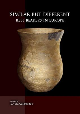 The Northeast Frontier Of Bell Beakers: Proceedings Of The Symposium Held At The Adam Mickiewicz University, Poznaþn (Poland), May 26 29 2002  by  Janusz Czebreszuk