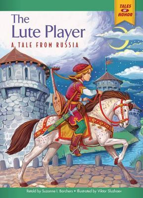 The Lute Player: A Tale from Russia Suzanne I. Barchers