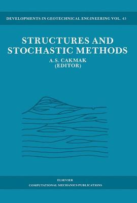Structures and Stochastic Methods  by  A.S. Cakmak