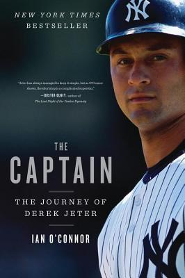 Captain, The: The Journey of Derek Jeter Ian OConnor
