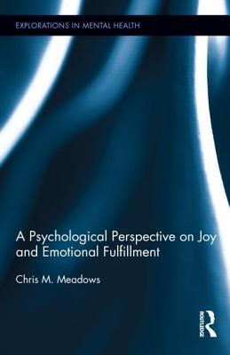Psychological Experiences of Joy and Emotional Fulfillment Chris Meadows