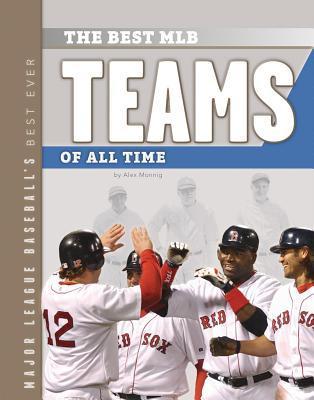Best MLB Teams of All Time Alex Monnig