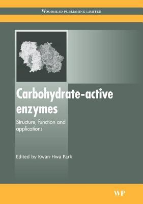 Carbohydrate-Active Enzymes: Structure, Function and Applications  by  Kwan-Hwa Park