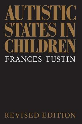 Autistic States in Children  by  Frances Tustin