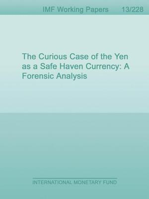 Curious Case of the Yen as a Safe Haven Currency: A Forensic Analysis  by  Dennis P.J. Botman