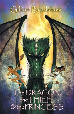 Dragon, the Thief & the Princess  by  Gillian Bradshaw