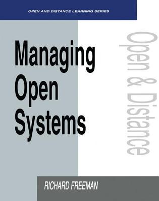 Managing Open Systems  by  Richard Freeman