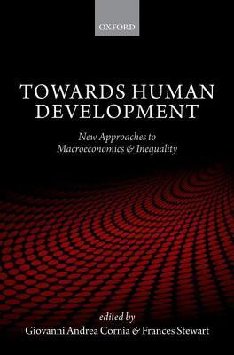 Towards Human Development: New Approaches to Macroeconomics and Inequality Giovanni Andrea Cornia